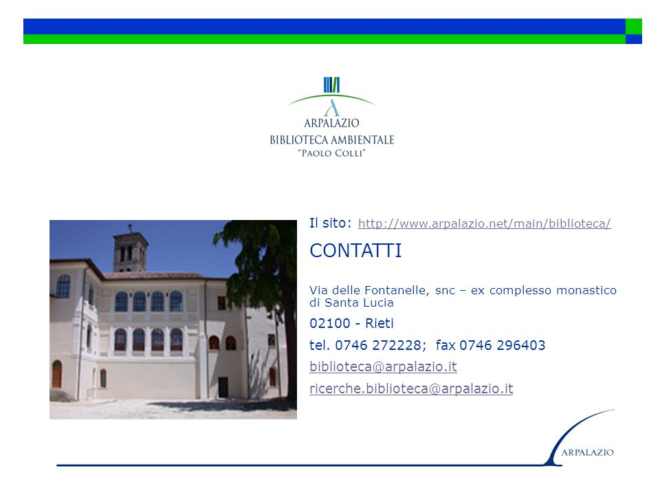 Il sito: http://www.arpalazio.net/main/biblioteca/