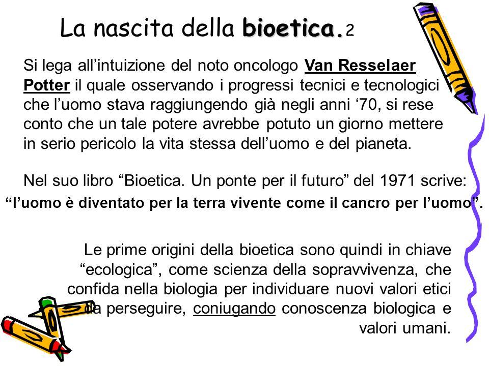 La nascita della bioetica.2