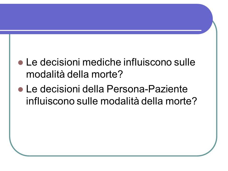 Le decisioni mediche influiscono sulle modalità della morte