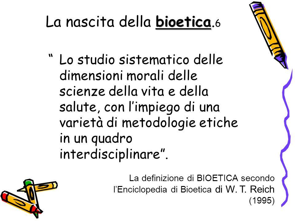 La nascita della bioetica.6