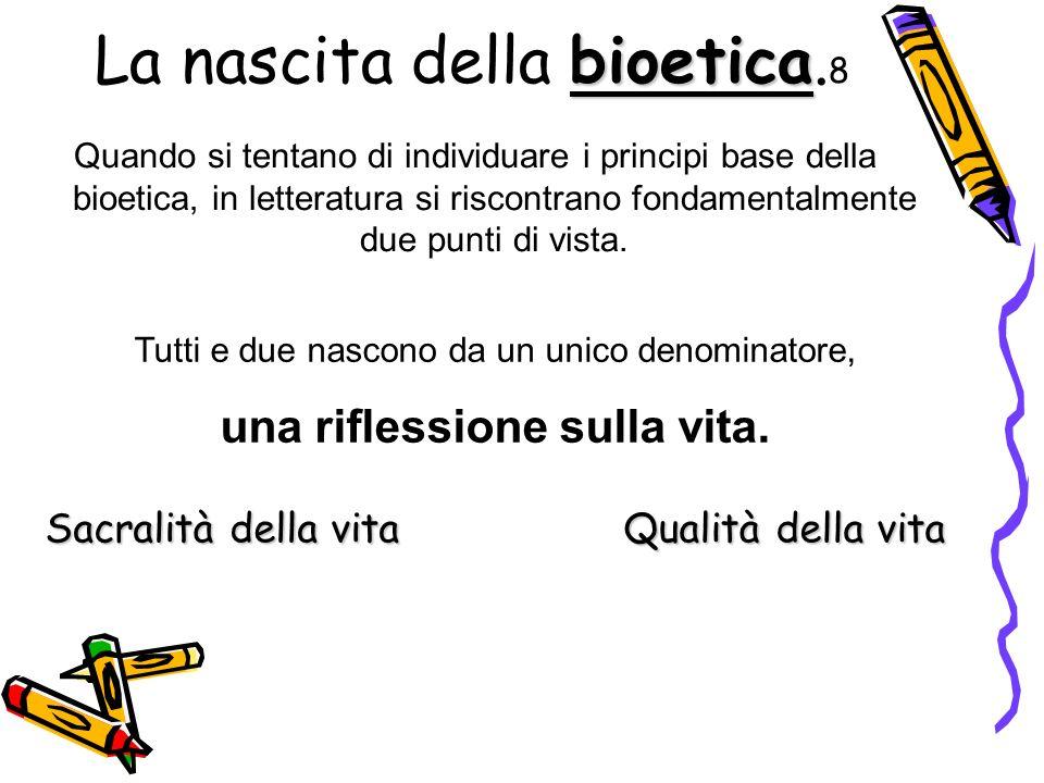 La nascita della bioetica.8
