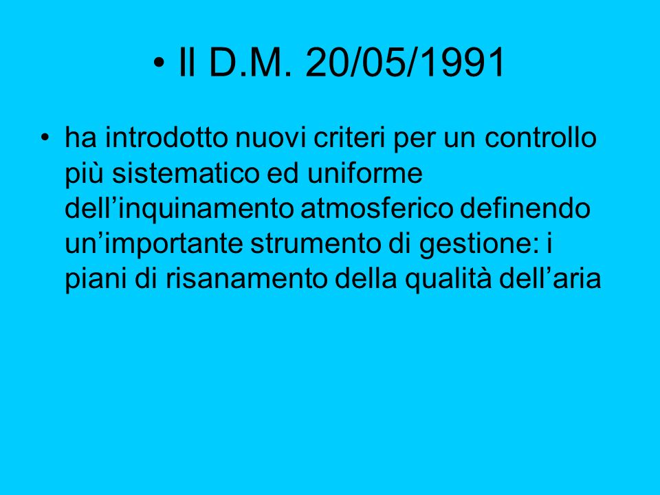 • Il D.M. 20/05/1991