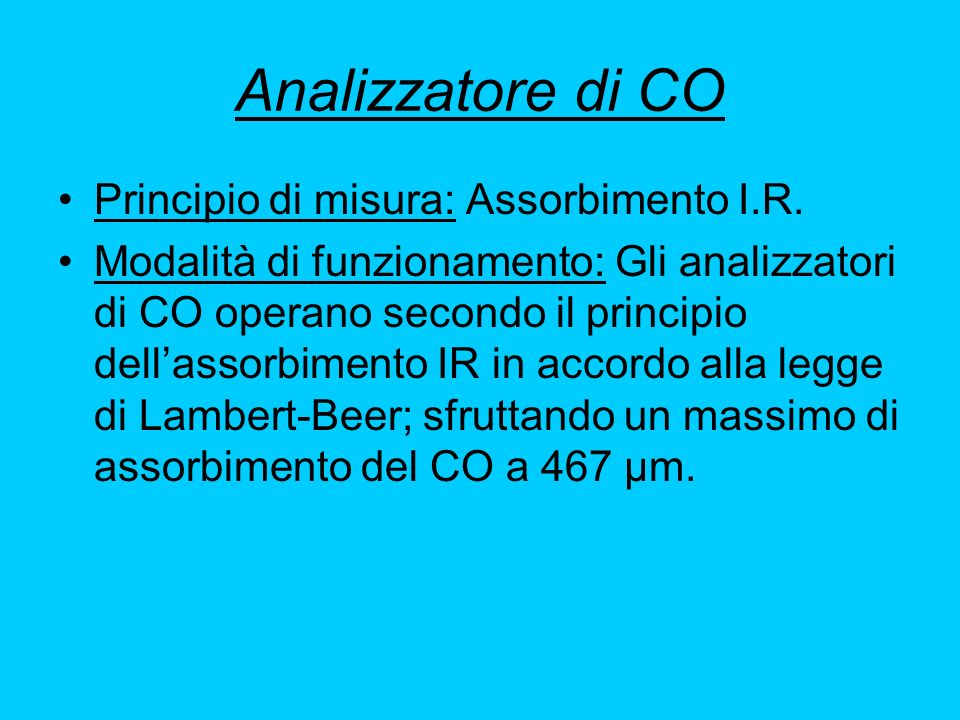 Analizzatore di CO Principio di misura: Assorbimento I.R.