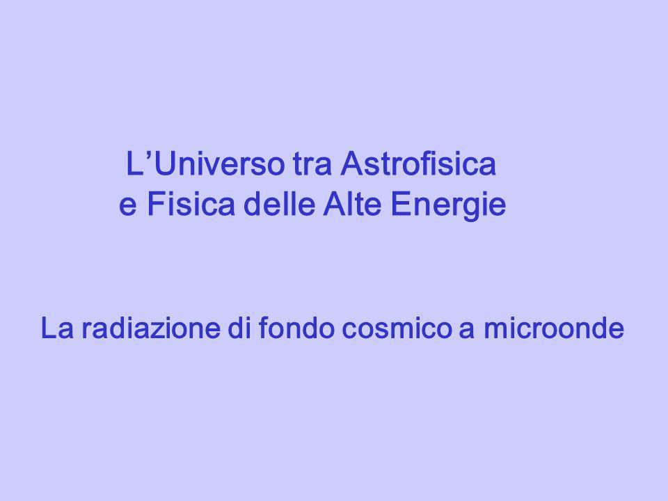 L'Universo tra Astrofisica e Fisica delle Alte Energie