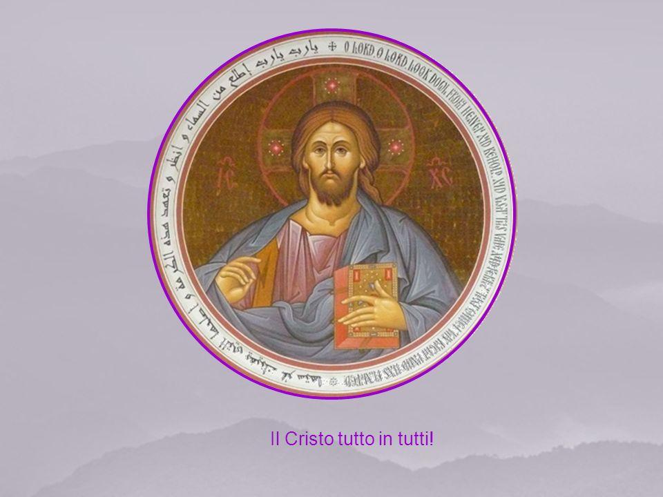 Il Cristo tutto in tutti!