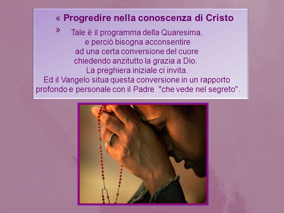 « Progredire nella conoscenza di Cristo »
