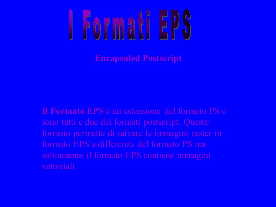 I Formati EPS Encapsuled Postscript