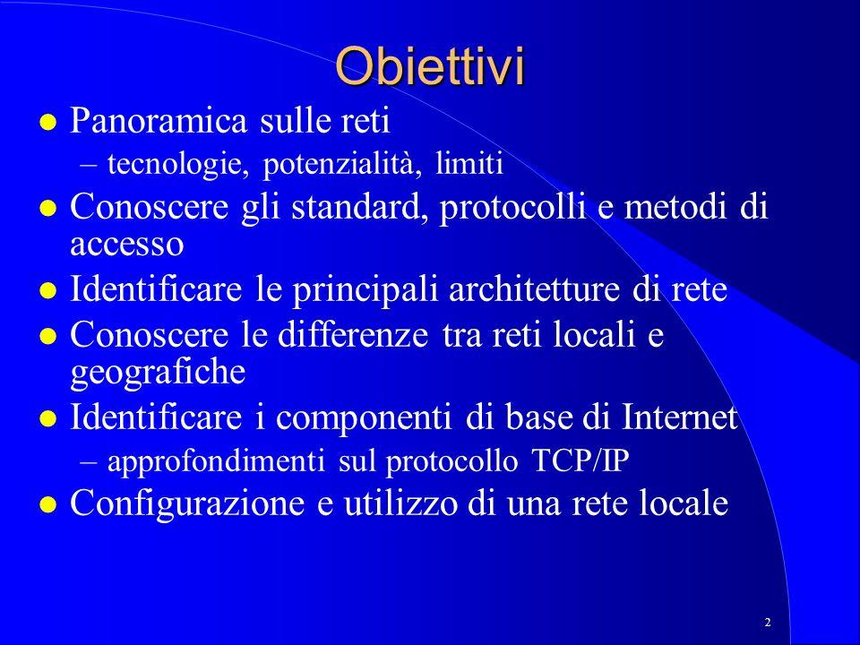 Obiettivi Panoramica sulle reti