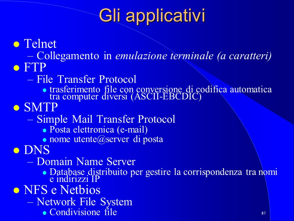 Gli applicativi Telnet FTP SMTP DNS NFS e Netbios