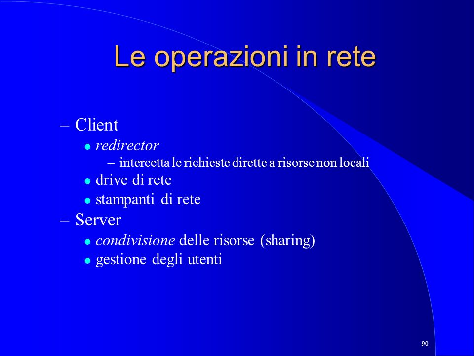 Le operazioni in rete Client Server redirector drive di rete