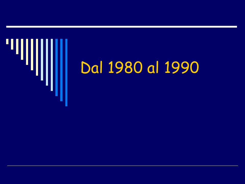 Dal 1980 al 1990
