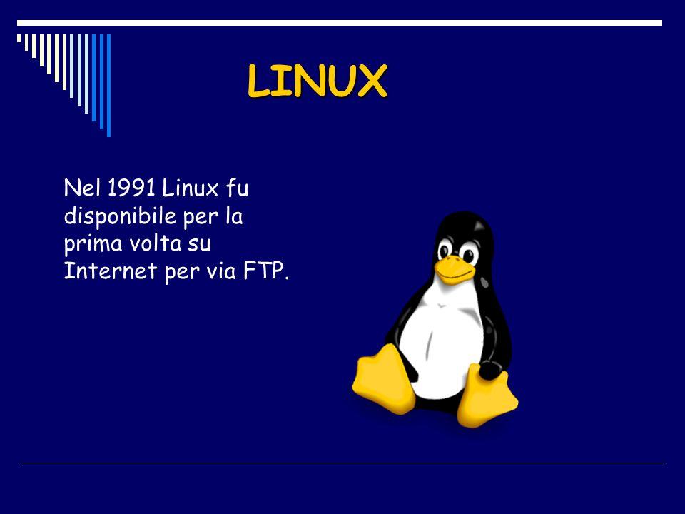 LINUX Nel 1991 Linux fu disponibile per la prima volta su Internet per via FTP.