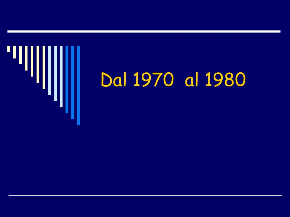 Dal 1970 al 1980
