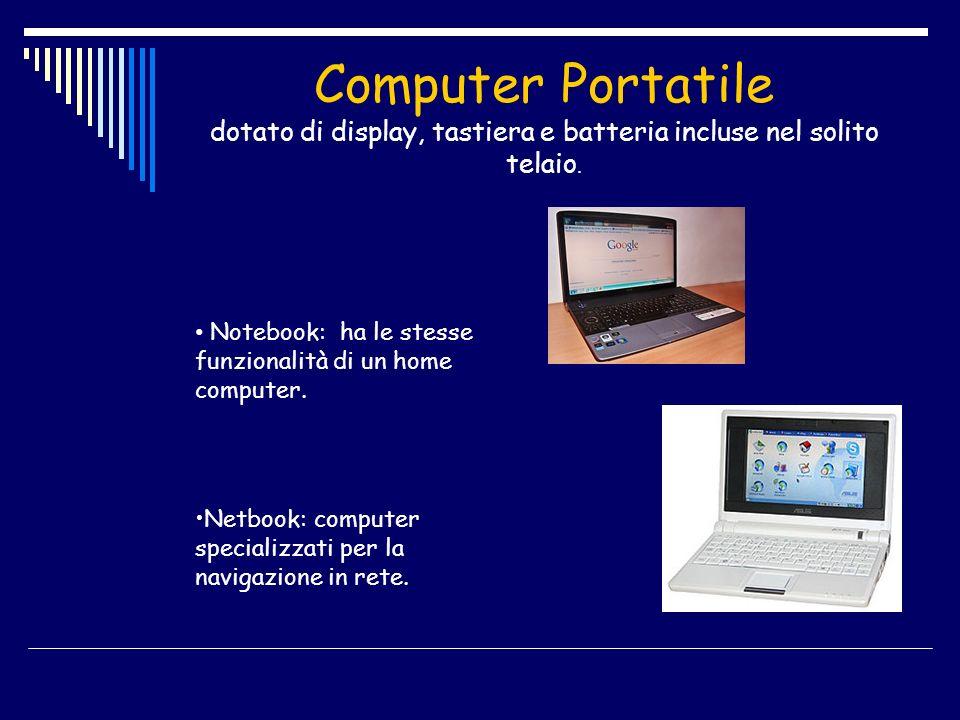 Computer Portatile dotato di display, tastiera e batteria incluse nel solito telaio.