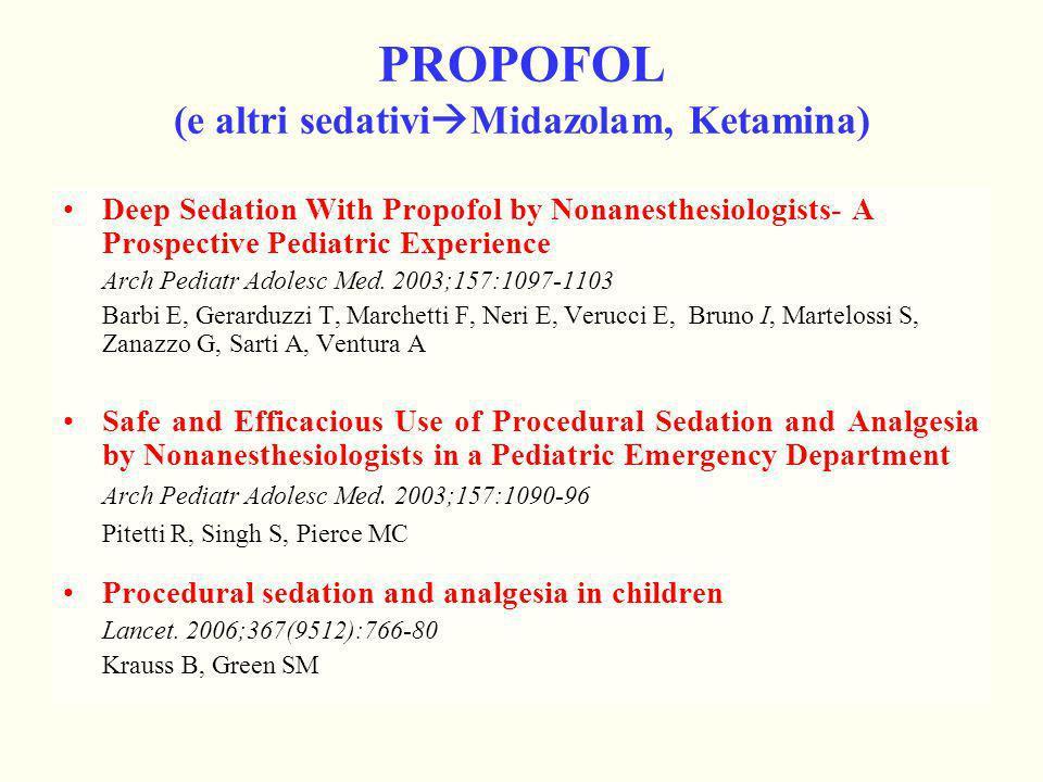 PROPOFOL (e altri sedativiMidazolam, Ketamina)