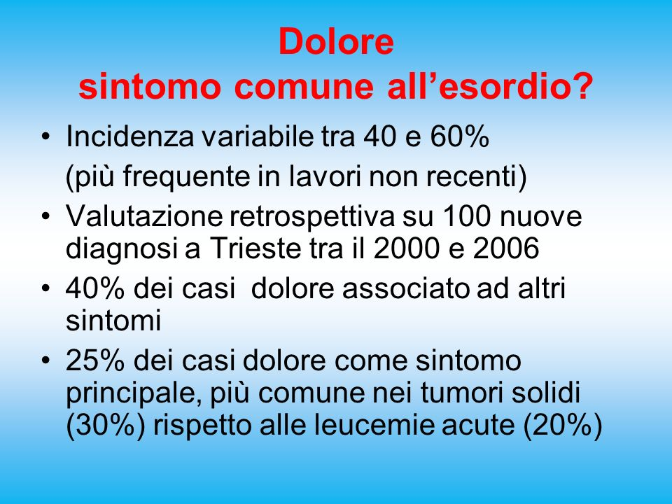 Dolore sintomo comune all'esordio