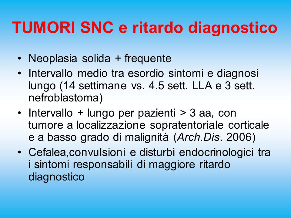 TUMORI SNC e ritardo diagnostico