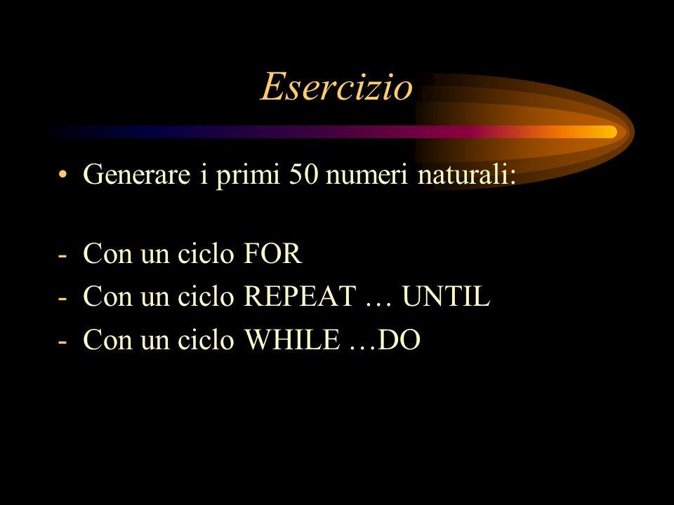 Esercizio Generare i primi 50 numeri naturali: Con un ciclo FOR