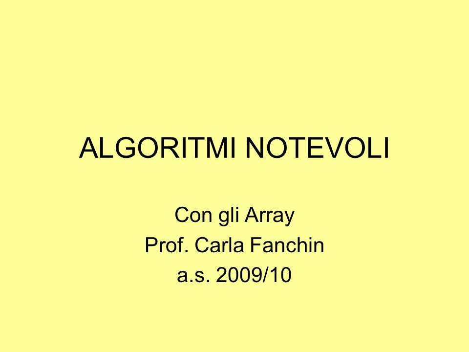 Con gli Array Prof. Carla Fanchin a.s. 2009/10