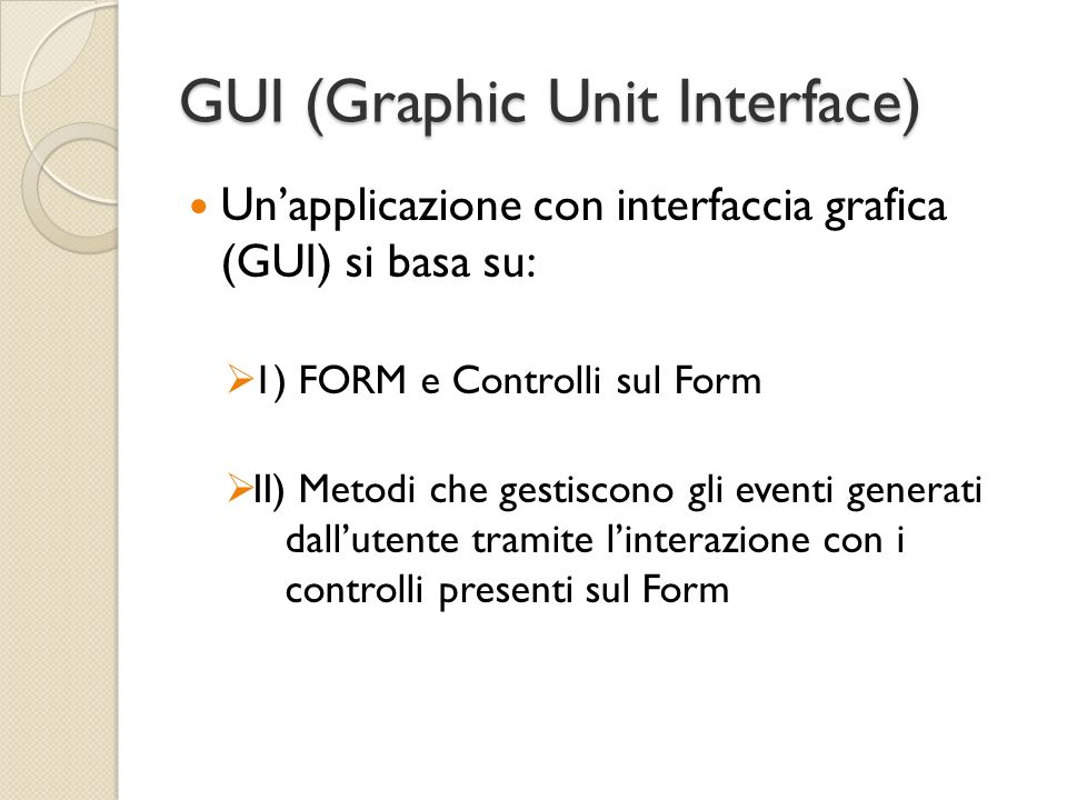 GUI (Graphic Unit Interface)