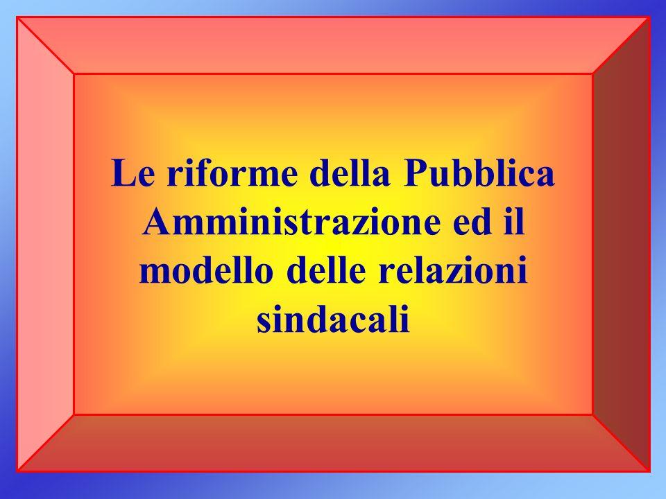 Le riforme della Pubblica Amministrazione ed il modello delle relazioni sindacali