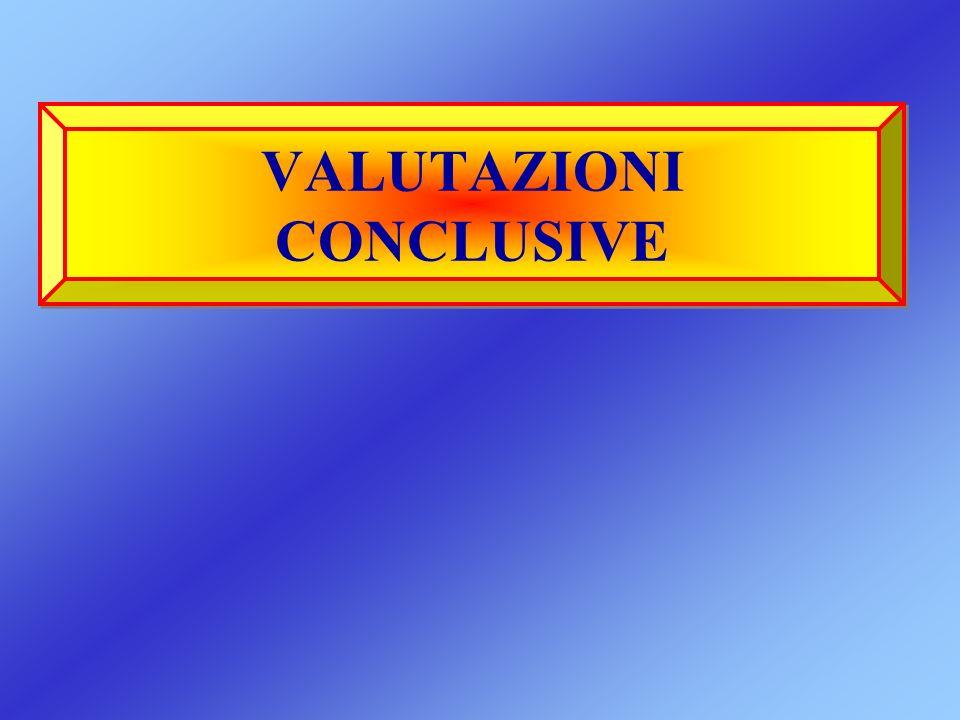 VALUTAZIONI CONCLUSIVE