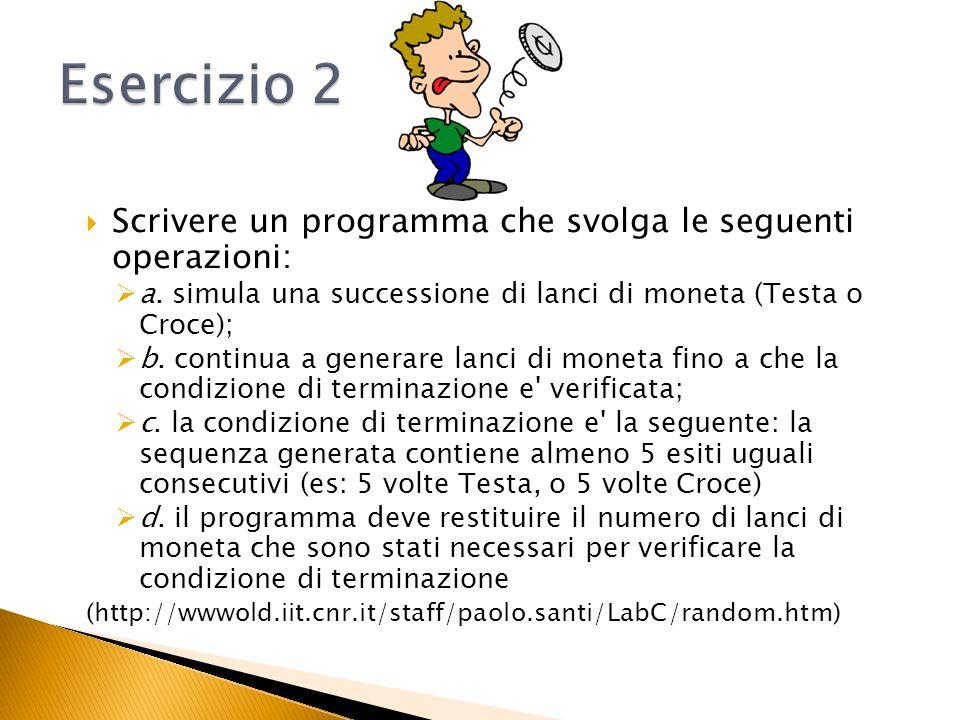 Esercizio 2 Scrivere un programma che svolga le seguenti operazioni: