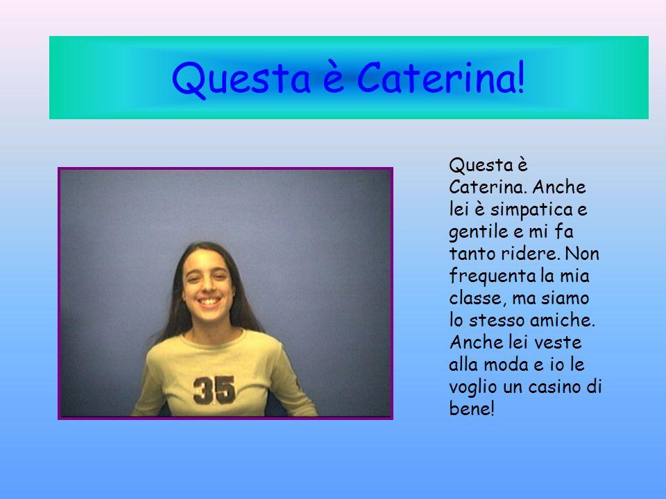 Questa è Caterina!
