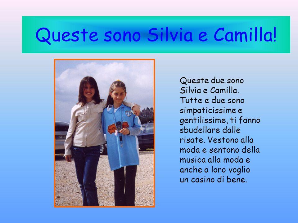 Queste sono Silvia e Camilla!