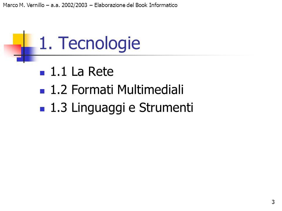 1. Tecnologie 1.1 La Rete 1.2 Formati Multimediali