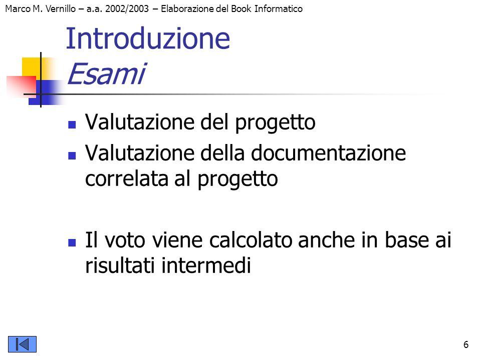 Introduzione Esami Valutazione del progetto