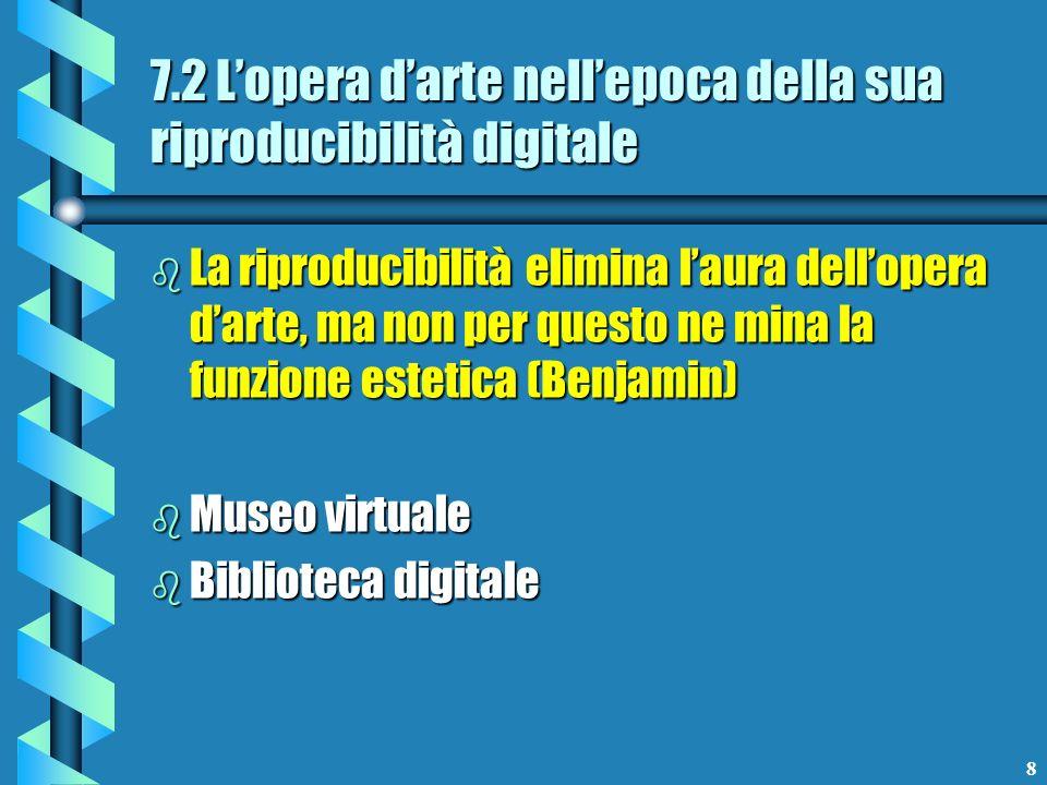 7.2 L'opera d'arte nell'epoca della sua riproducibilità digitale