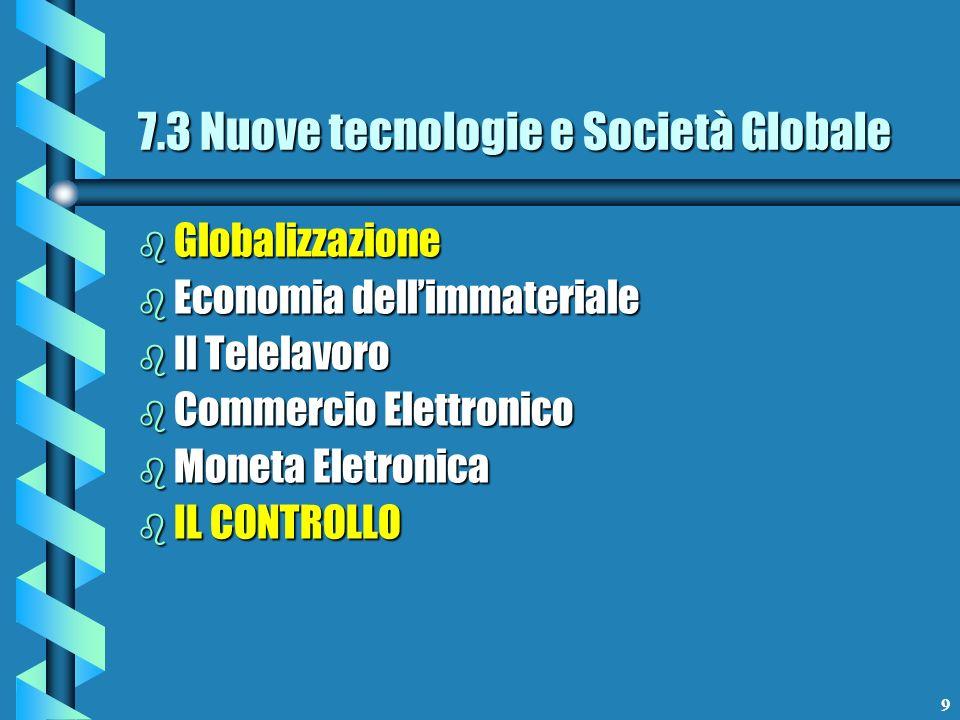 7.3 Nuove tecnologie e Società Globale