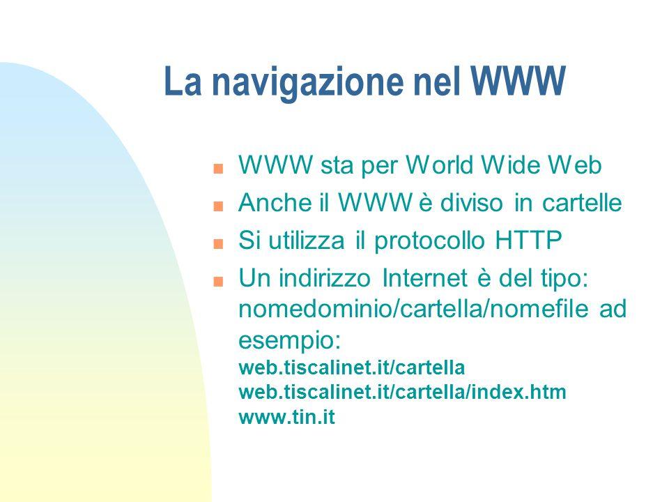 La navigazione nel WWW WWW sta per World Wide Web