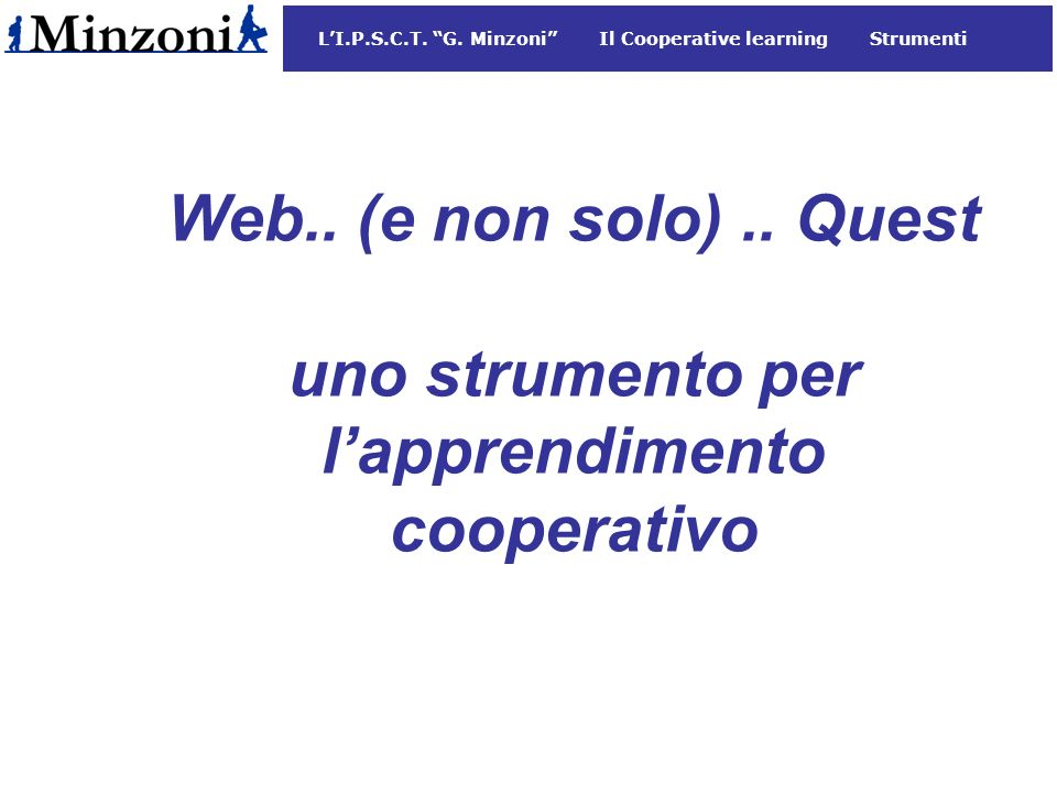 L'I.P.S.C.T. G. Minzoni Il Cooperative learning Strumenti