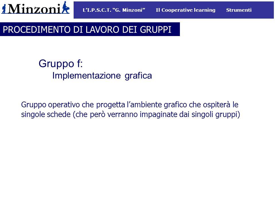 Gruppo f: PROCEDIMENTO DI LAVORO DEI GRUPPI Implementazione grafica