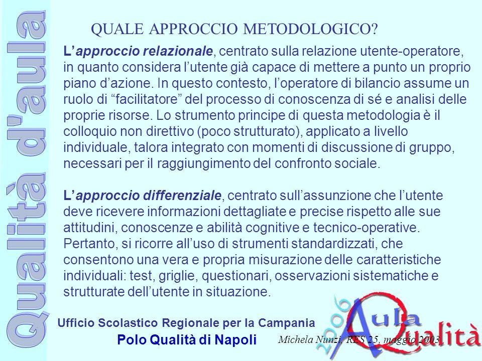 QUALE APPROCCIO METODOLOGICO