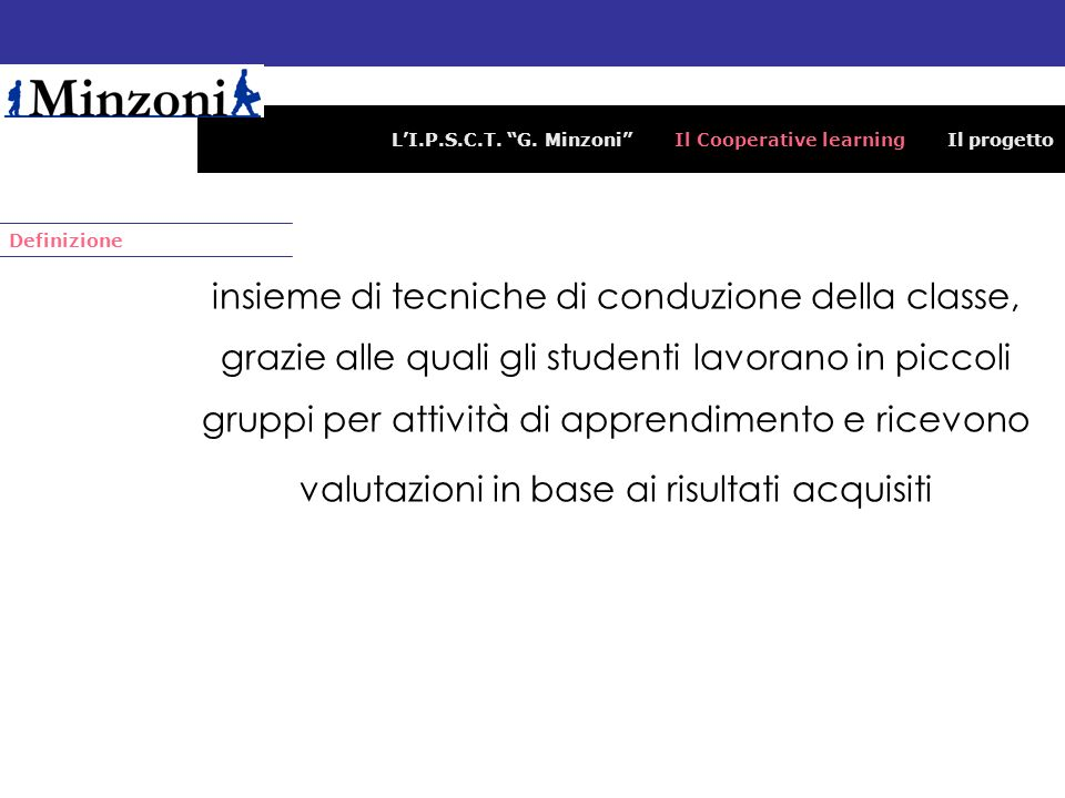 L'I.P.S.C.T. G. Minzoni Il Cooperative learning Il progetto