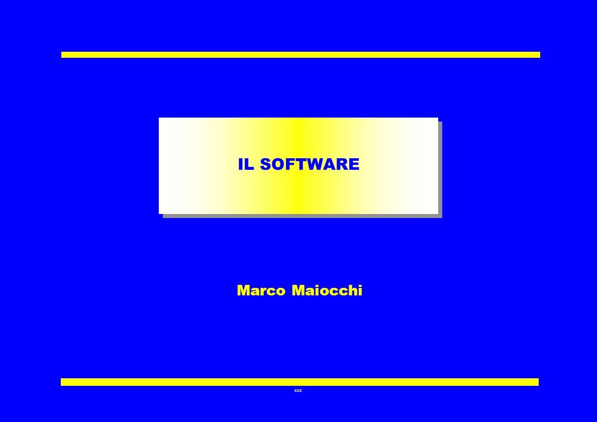 IL SOFTWARE Marco Maiocchi 1 1 1