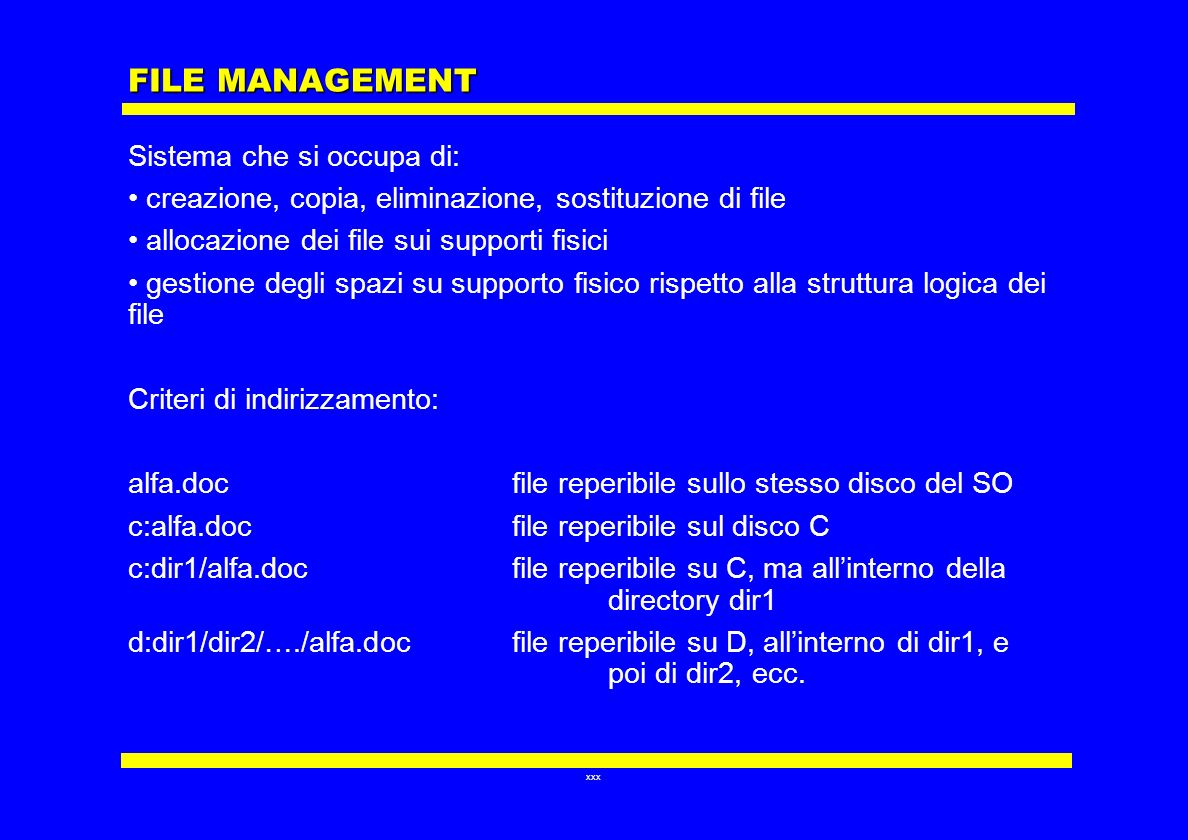 FILE MANAGEMENT Sistema che si occupa di: