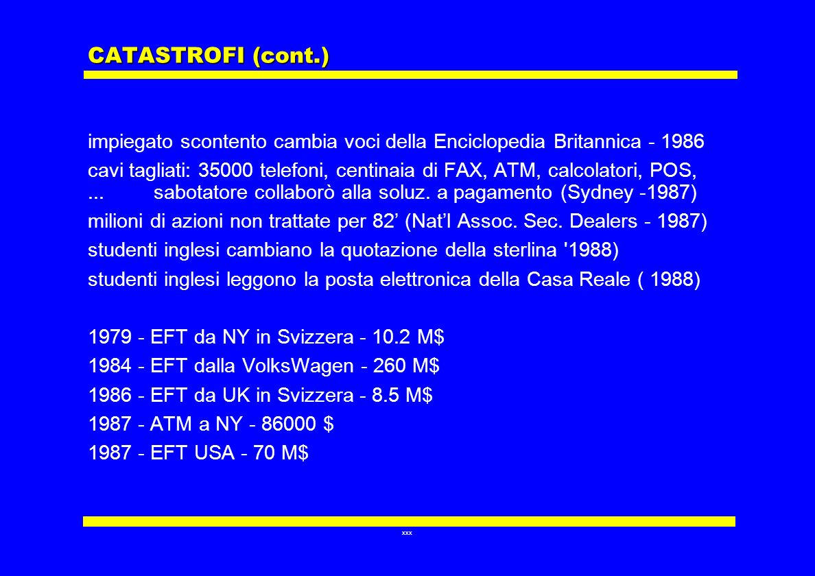 CATASTROFI (cont.) impiegato scontento cambia voci della Enciclopedia Britannica - 1986.