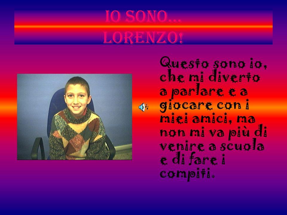 Io sono... Lorenzo.