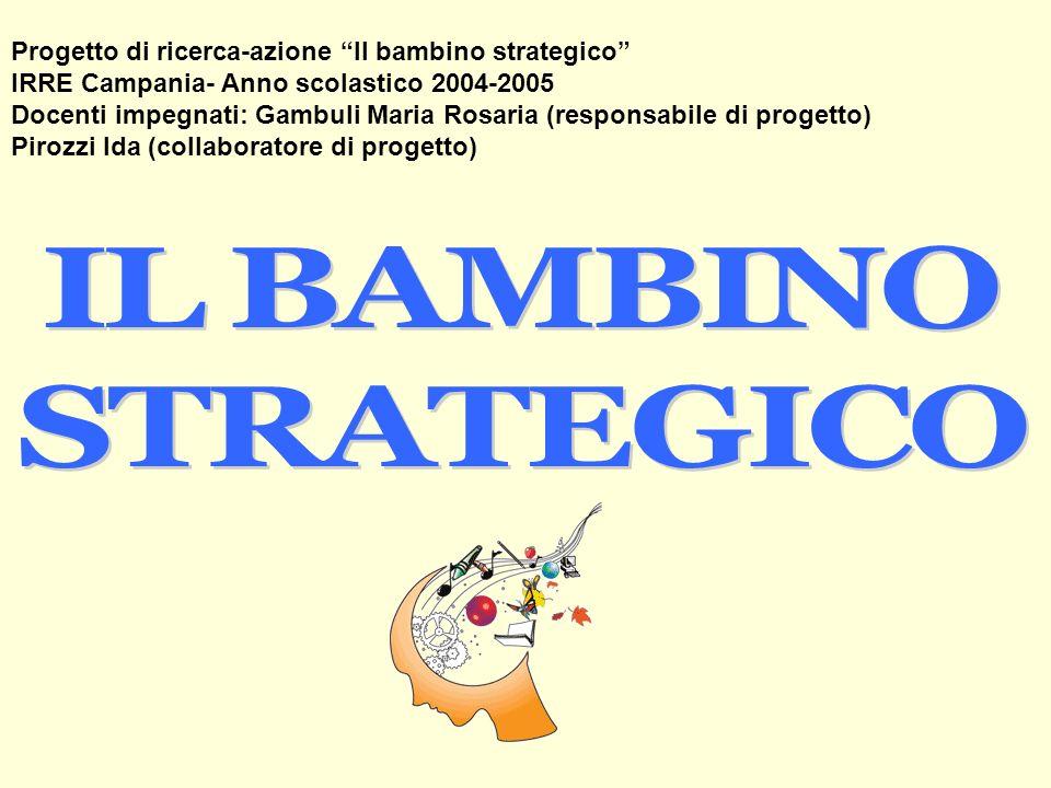 Progetto di ricerca-azione Il bambino strategico