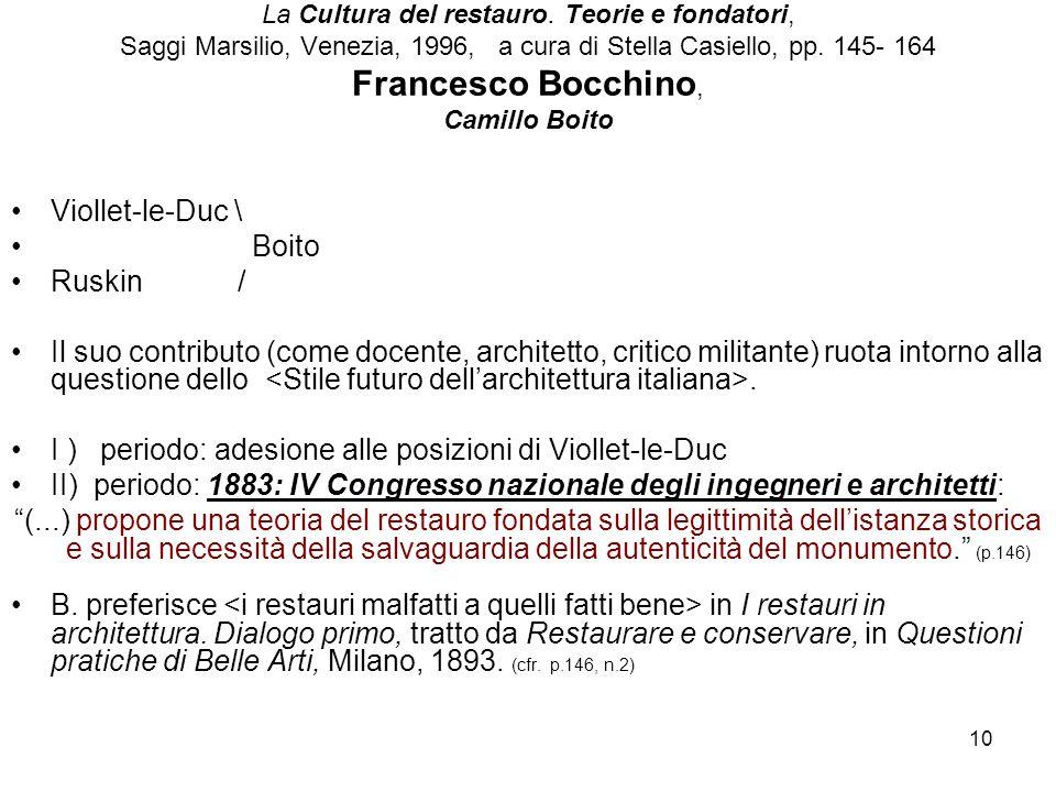 I ) periodo: adesione alle posizioni di Viollet-le-Duc