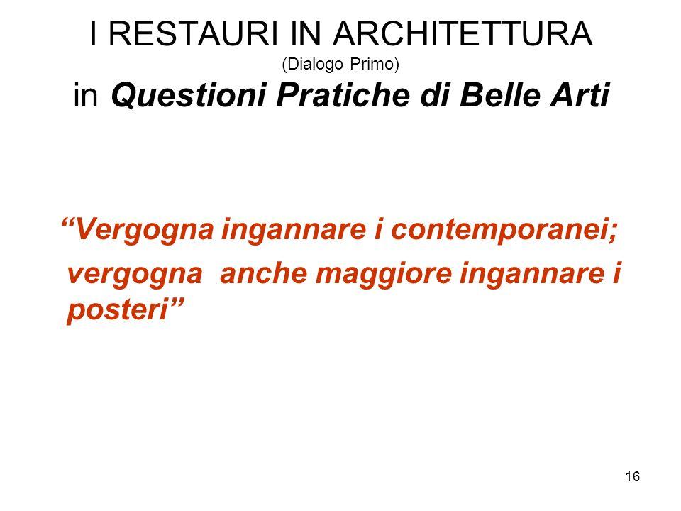 I RESTAURI IN ARCHITETTURA (Dialogo Primo) in Questioni Pratiche di Belle Arti