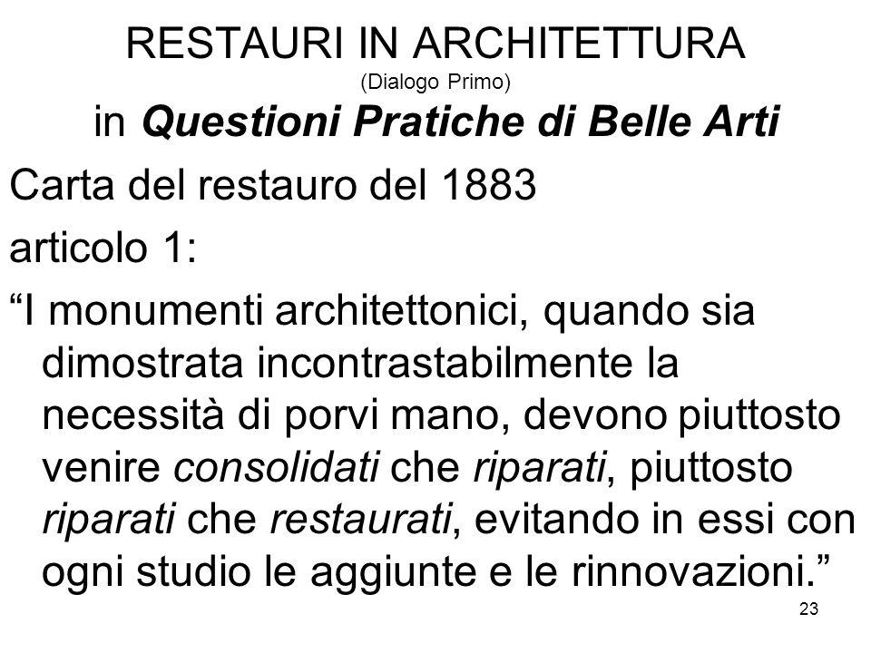 RESTAURI IN ARCHITETTURA (Dialogo Primo) in Questioni Pratiche di Belle Arti