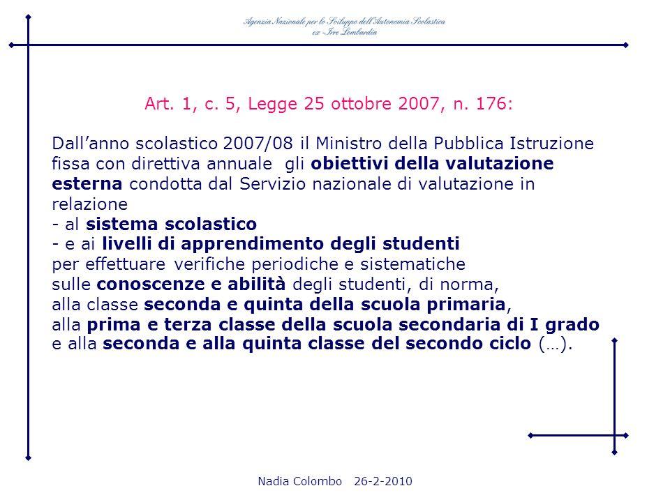 - al sistema scolastico - e ai livelli di apprendimento degli studenti