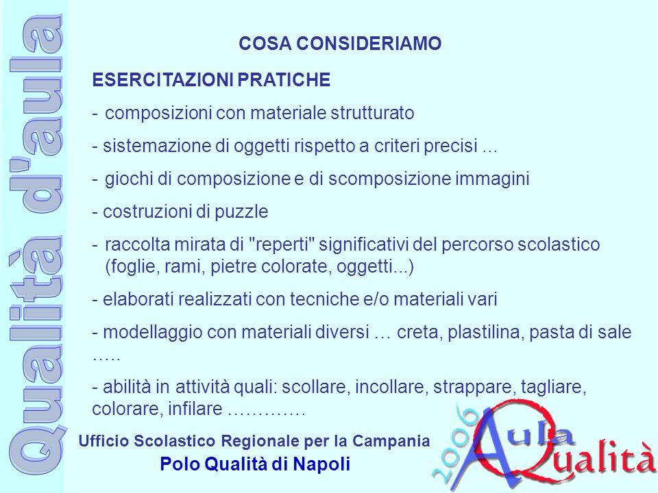 COSA CONSIDERIAMOESERCITAZIONI PRATICHE. composizioni con materiale strutturato. sistemazione di oggetti rispetto a criteri precisi ...