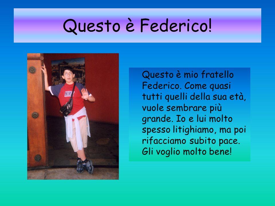 Questo è Federico!