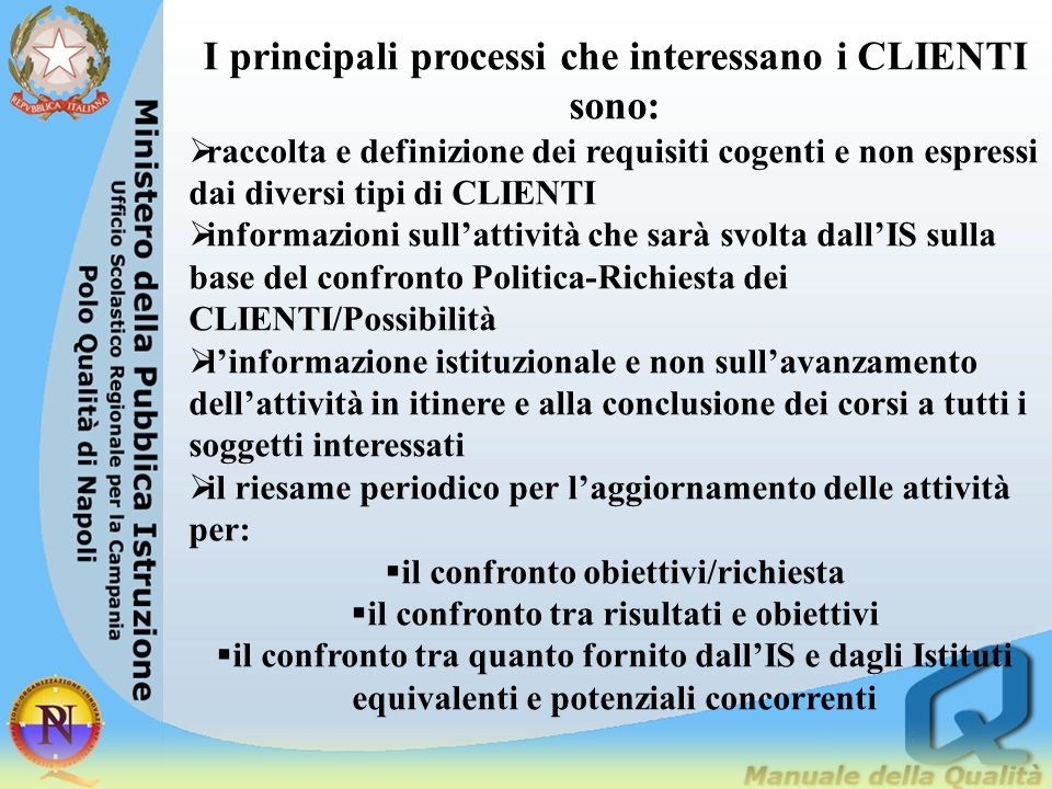 I principali processi che interessano i CLIENTI sono: